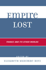 Empire lost : France and its other worlds