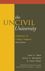 The UnCivil University : Intolerance on College Campuses - Gary A. Tobin