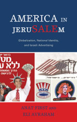 America in JeruSALEm : Globalization, National Identity, and Israeli Advertising - Anat First