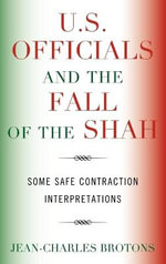 U.S. Officials and the Fall of the Shah : Some Safe Contraction Interpretations - Jean-Charles Brotons