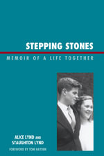 Stepping Stones : Memoir of a Life Together - Alice Lynd