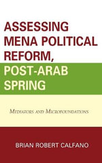 Assessing Mena Political Reform, Post-Arab Spring : Mediators and Microfoundations
