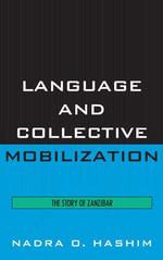 Language and Collective Mobilization : The Story of Zanzibar - Nadra O. Hashim