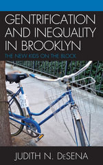 The Gentrification and Inequality in Brooklyn : New Kids on the Block - Judith DeSena