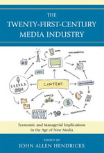 The Twenty-First-Century Media Industry : Economic and Managerial Implications in the Age of New Media