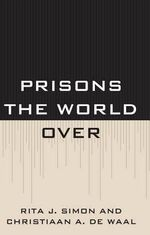 Prisons the World Over - Rita James Simon