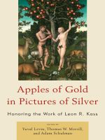 Apples of Gold in Pictures of Silver : Honoring the Work of Leon R. Kass