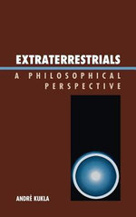 Extraterrestrials : A Philosophical Perspective - André   Kukla