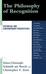 The Philosophy of Recognition : Historical and Contemporary Perspectives