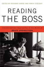 Reading the Boss : Interdisciplinary Approaches to the Works of Bruce Springsteen