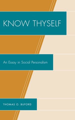 Know Thyself : An Essay on Social Personalism - Thomas O. Buford