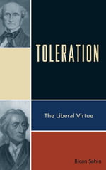 Toleration : The Liberal Virtue - Bican Sahin
