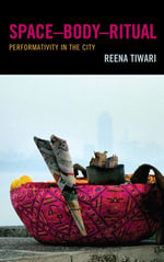 SpaceDBodyDRitual : Performativity in the City - Reena Tiwari
