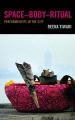 SpaceDBodyDRitual : Performativity in the City - Reena Tiwari