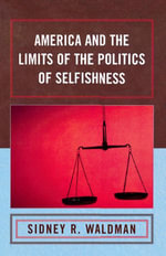 America and the Limits of the Politics of Selfishness - Sidney Waldman