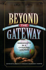 Beyond the Gateway : Immigrants in a Changing America
