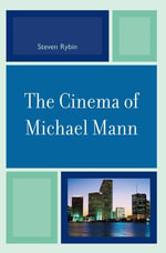 The Cinema of Michael Mann - Steven Rybin