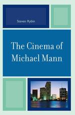 The Cinema of Michael Mann - Steven Rybin