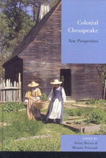 Colonial Chesapeake : New Perspectives