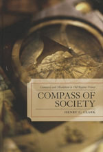 Compass of Society : Commerce and Absolutism in Old-Regime France - Henry C. Clark
