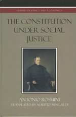 The Constitution Under Social Justice - Antonio Rosmini