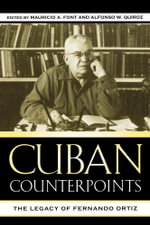 Cuban Counterpoints : The Legacy of Fernando Ortiz