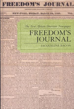 Freedom's Journal : The First African-American Newspaper - Jacqueline Bacon