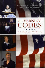 Governing Codes : Gender, Metaphor, and Political Identity - Karrin Vasby Anderson