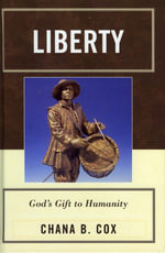 Liberty : God's Gift to Humanity - Chana B. Cox