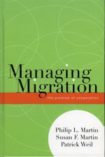 Managing Migration : The Promise of Cooperation - Susan F. Martin