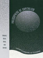 Philosophers of Capitalism : Menger, Mises, Rand, and Beyond
