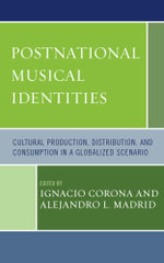 Postnational Musical Identities : Cultural Production, Distribution, and Consumption in a Globalized Scenario