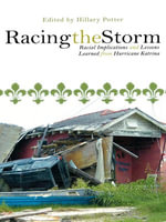 Racing the Storm : Racial Implications and Lessons Learned from Hurricane Katrina
