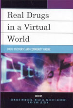 Real Drugs in a Virtual World : Drug Discourse and Community Online