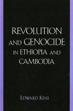 Revolution and Genocide in Ethiopia and Cambodia - Edward Kissi
