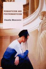 Romanticism and Postromanticism - Claudia Moscovici