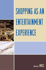 Shopping as an Entertainment Experience - Mark H. Moss