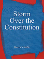 Storm Over the Constitution - Harry V. Jaffa