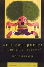 Struwwelpeter : Humor or Horror?: 160 Years Later - Barbara Smith Chalou