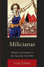 Milicianas : Women in Combat in the Spanish Civil War - Lisa Lines