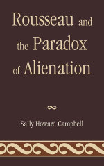 Rousseau and the Paradox of Alienation - Sally Howard Campbell
