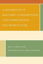 A Handbook of Military Conscription and Composition the World Over - Rita J. Simon