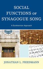 Social Functions of Synagogue Song : A Durkheimian Approach - Jonathan L. Friedmann