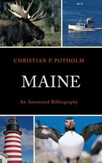 Maine : An Annotated Bibliography - Christian P. Potholm