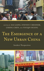 The Emergence of a New Urban China : Insiders' Perspectives