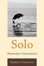 Solo : Postmodern Explorations - Raphael Sassower