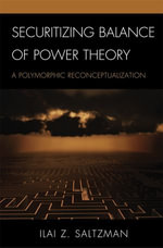Securitizing Balance of Power Theory : A Polymorphic Reconceptualization - Ilai Z. Saltzman