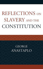 Reflections on Slavery and the Constitution - George Anastaplo