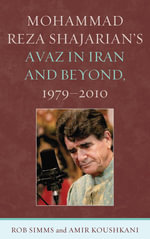 Mohammad Reza Shajarian's Avaz in Iran and Beyond, 1979 2010 - Rob SIMMs