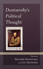 Dostoevsky's Political Thought : Nature, Text, Aura